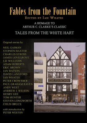 Fables from the Fountain: Homage to Arthur C. Clarke's Tales from the White Hart Cover Image