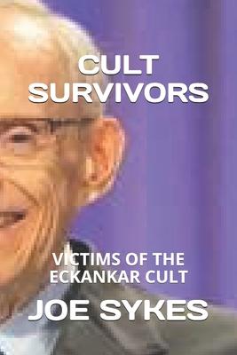 Cult Survivors: Victims of the Eckankar cult Cover Image