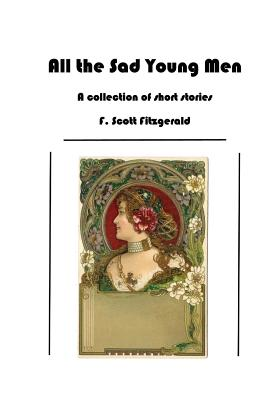 All the Sad Young Men: The Third Collection of Short Stories Cover Image