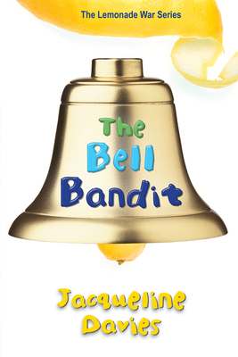 The Bell Bandit (The Lemonade War Series) Cover Image