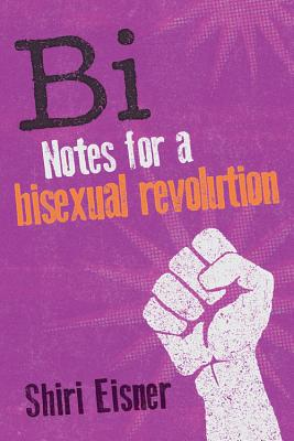 Bi: Notes for a Bisexual Revolution Cover Image