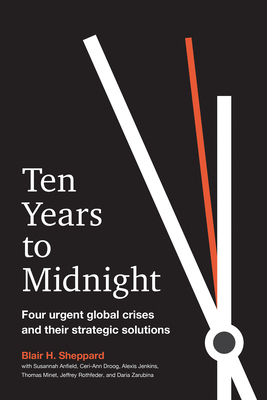 Ten Years to Midnight: Four Urgent Global Crises and Their Strategic Solutions Cover Image
