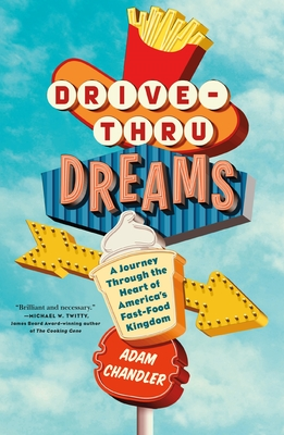 Drive-Thru Dreams: A Journey Through the Heart of America's Fast-Food Kingdom Cover Image