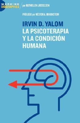 Irvin D. Yalom: La Psicoterapia y La Condicin Humana Cover Image