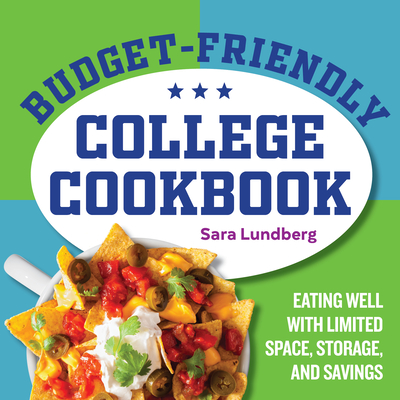 Budget-Friendly College Cookbook: Eating Well with Limited Space, Storage, and Savings Cover Image