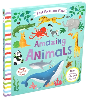 First Facts and Flaps: Amazing Animals Cover Image