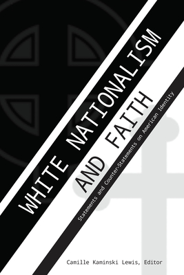 White Nationalism and Faith: Statements and Counter-Statements on American Identity Cover Image