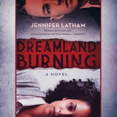 Dreamland Burning Lib/E Cover Image