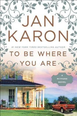 To Be Where You Are (A Mitford Novel #14) Cover Image