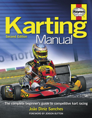 Karting Manual: The complete beginner's guide to competitive kart racing (Haynes Manuals) Cover Image
