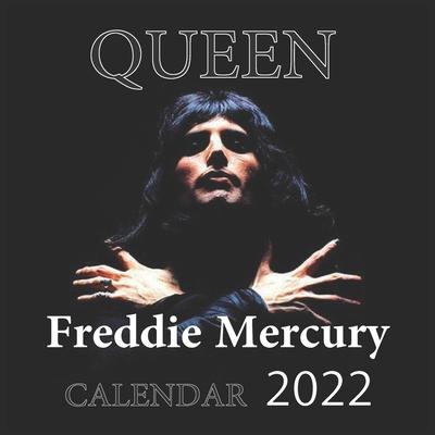 QUEEN Freddie Mercury CALENDAR 2022: Freddie Mercury calendar 2022/2023 16 Months 8.5x8.5 Glossy Cover Image