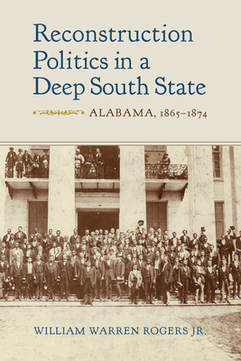 Reconstruction Politics in a Deep South State: Alabama, 1865–1874 Cover Image