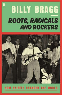 Roots, Radicals and Rockers: How Skiffle Changed the World image_path