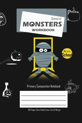 School of Monsters Workbook, A5 Size, Wide Ruled, White Paper, Primary Composition Notebook, 102 Sheets (Black) Cover Image