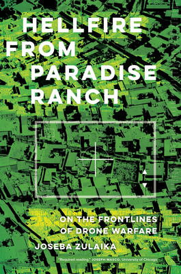 Hellfire from Paradise Ranch: On the Front Lines of Drone Warfare Cover Image