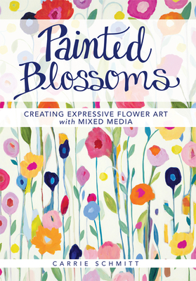 Painted Blossoms: Creating Expressive Flower Art with Mixed Media Cover Image