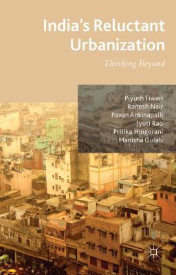 India's Reluctant Urbanization: Thinking Beyond Cover Image