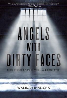 Angels with Dirty Faces: Three Stories of Crime, Prison, and Redemption Cover Image