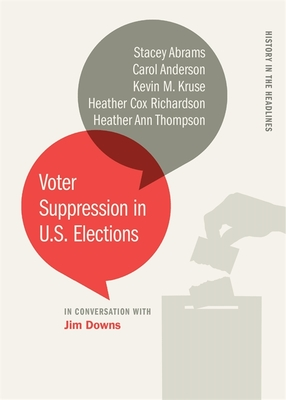 Voter Suppression in U.S. Elections (History in the Headlines) Cover Image