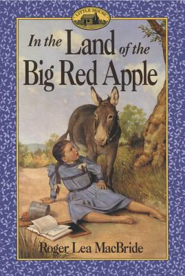 Cover for In the Land of the Big Red Apple (Little House Sequel)