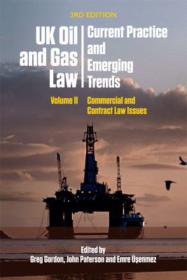 UK Oil and Gas Law: Current Practice and Emerging Trends: Volume II: Commercial and Contract Law Issues Cover Image