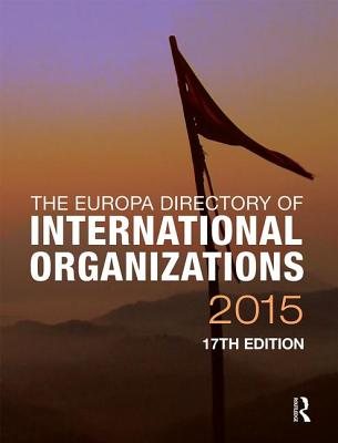 The Europa Directory of International Organizations 2015 Cover Image
