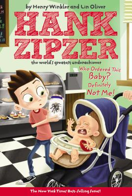 Who Ordered This Baby? Definitely Not Me! #13 (Hank Zipzer #13) Cover Image
