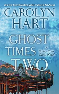 Ghost Times Two (Bailey Ruth Ghost Novels) Cover Image
