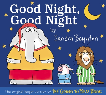 Good Night, Good Night: The original longer version of The Going to Bed Book Cover Image