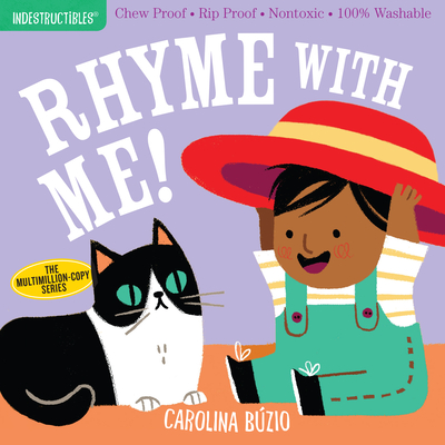 Indestructibles: Rhyme with Me!: Chew Proof · Rip Proof · Nontoxic · 100% Washable (Book for Babies, Newborn Books, Safe to Chew) Cover Image
