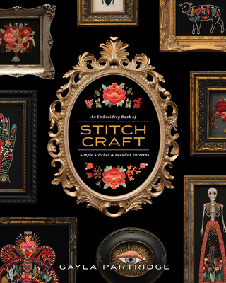 Stitchcraft: An Embroidery Book of Simple Stitches and Peculiar Patterns Cover Image