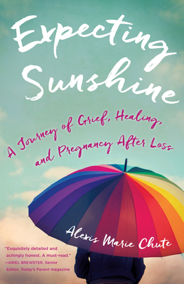 Expecting Sunshine: A Journey of Grief, Healing, and Pregnancy After Loss, 1st Edition Cover Image