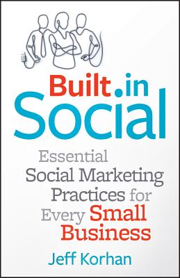 Built-In Social: Essential Social Marketing Practices for Every Small Business Cover Image