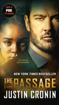 The Passage (TV Tie-in Edition): A Novel (Book One of The Passage Trilogy) Cover Image