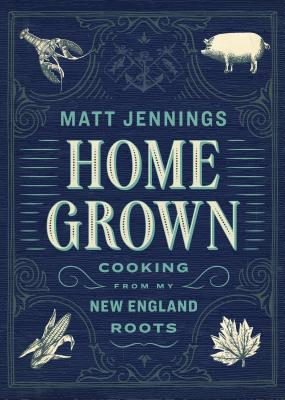 Homegrown: Cooking from My New England Roots Cover Image