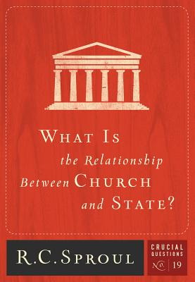 What Is the Relationship Between Church and State? (Crucial Questions #19) Cover Image