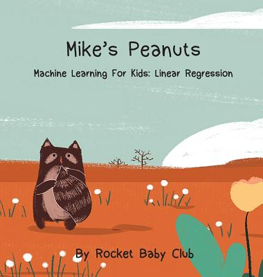 Mike's Peanuts: Machine Learning For Kids: Linear Regression Cover Image
