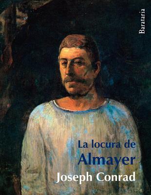 La Locura de Almayer = Almayer's Folly (Coleccion Barbaros) Cover Image