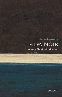 Film Noir: A Very Short Introduction (Very Short Introductions) Cover Image