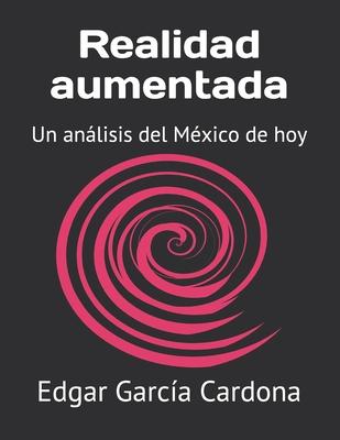 Realidad aumentada: Un análisis del México de hoy Cover Image