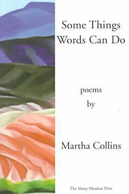 Some Things Words Can Do [Includes a History of Small Life on a Windy Planet, Orig. Pub. in 1993] Cover
