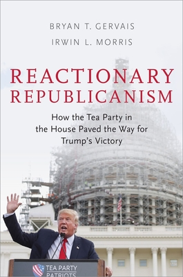 Reactionary Republicanism: How the Tea Party in the House Paved the Way for Trump's Victory Cover Image