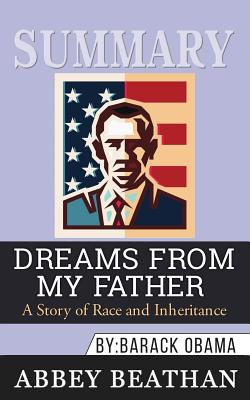 Summary: Dreams from My Father: A Story of Race and Inheritance