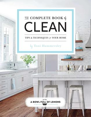 The Complete Book of Clean: Tips & Techniques for Your Home Cover Image