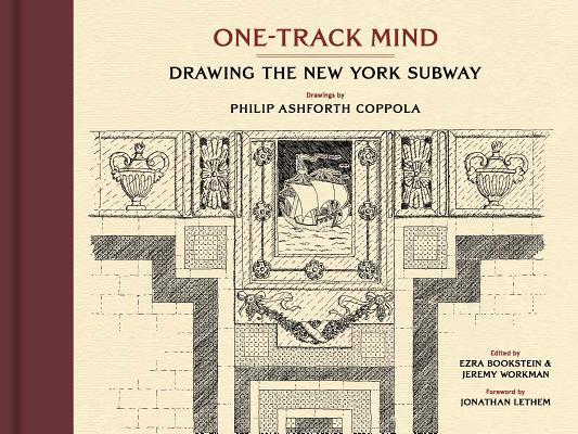 One-Track Mind: Drawing the New York Subway Cover Image