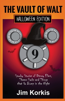 Vault of Walt 9: Halloween Edition: Spooky Stories of Disney Films, Theme Parks, and Things That Go Bump In the Night Cover Image