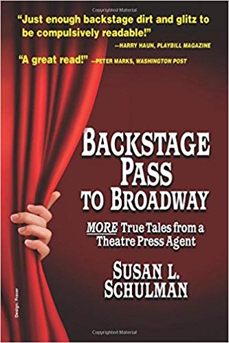 Backstage Pass to Broadway: More True Tales from a Theatre Press Agent Cover Image