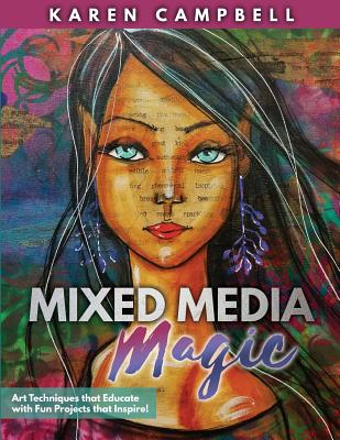Mixed Media Magic: Art Techniques that Educate with Fun Projects that Inspire! Cover Image