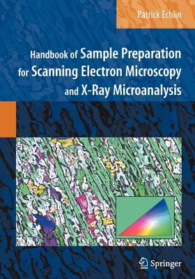 Handbook of Sample Preparation for Scanning Electron Microscopy and X-Ray Microanalysis Cover Image