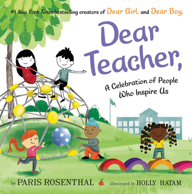 Dear Teacher,: A Celebration of People Who Inspire Us Cover Image